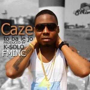 Caze – To Ba Le Jo [Produced By K Solo]