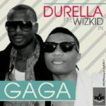 Durella ft Wizkid – Gaga