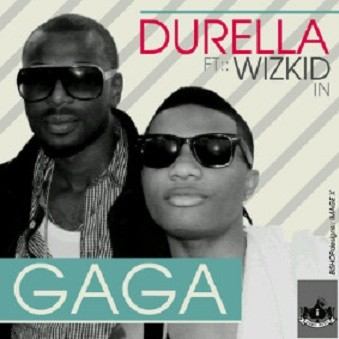 [ThrowBack]Durella ft Wizkid – Gaga