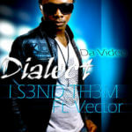 Video:Dialect ft Vector tha Viper – I SEND DEM