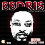 Eedris AbdulKareem – Dance With Me