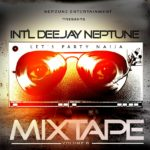 DJ NEPTUNE – Let's Party Naija Mix Vol. 8