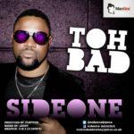SideOne – Toh Bad