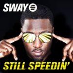 LEAK :Sway – Still Speedin' Remix Feat. Lupe Fiasco + Still Speedin' Main