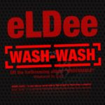LYRICS: eLDee – Wash-Wash