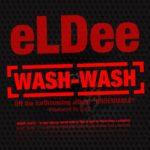 LYRICS: eLDee – Wash-Wash