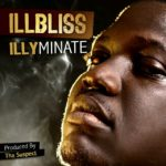 ILLBliss – ILLyminate (Produced By Tha Suspect)