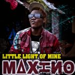 Maxino – Little Light Of Mine