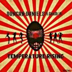 Duncan Daniels ft GeeDon – Temperature Rising