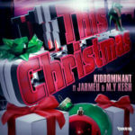 Kiddominant – This Christmas ft Jarmeu & M.Y.Kesh