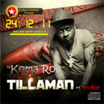 Tillaman – Koma Roll Feat .Vector