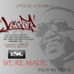 Vector – We're Made