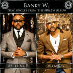 LYRICS:Banky W – Setting P