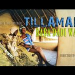 VIDEO: Tillaman – Baba Dadi Wan