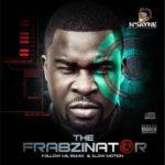 Dr. Frabz – Follow Me (Rmx) Feat. eLDee, Shank + Slow Motion Feat. General Pype