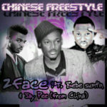 2face Idibia – Chinese Freestyle feat. Bebe Sumtin & Jay Pee