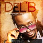 Del B – Follow (Anywhere You Dey) Feat. Gen. Pype & Harrysong