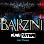 Barzini – Mumu Button feat. Rayce