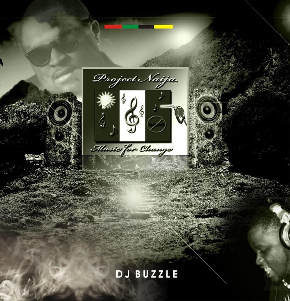 Dj Buzzle - Naija Spirit + Naija Go Stand + Letter To My Government