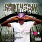 SouthPaw – Din Din Dara
