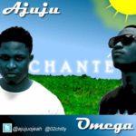 Ajuju – Chante Feat. Ola Omega