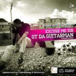 GT The Guitarman – Excuse Me Sir