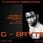 G-Bryte – Bamidele + Ife Yi O Ja
