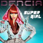 Dencia – SuperGirl