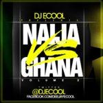DJ E Cool – Naija vs Ghana Vol 2