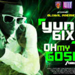 VIDEO PREMIERE:Yung6ix – Oh My Gosh(OMG)