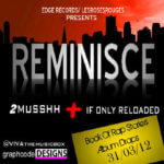 Reminisce – 2Musshh + If Only 2.0
