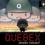 Quebex – Spoken Thought