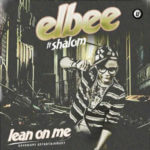 eLBee – Lean On Me ft Shalom