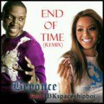 Beyonce Feat . IBKspaceshipboi – End Of Time remix