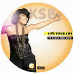 KSB  – Live Ur Life feat. Eldee The Don