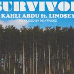 Kahli Abdu – Survivor Feat.Lindsey