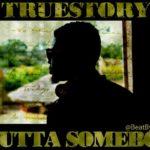 Butta Someboi – True Story