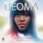 Ijeoma – Take My Hand (Prod. By Gray Jon'z)