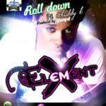 Element X – Roll Down Feat .Chuddy K