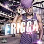 Erigga – Dem No Get Two Heads