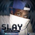 Slay – Dumb Music