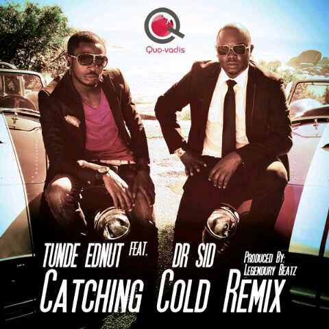 Tunde Ednut Catching Cold Remix Feat Dr Sid Buga Wan Tooxclusive Mp3.pm fast music search 00:00 00:00. tunde ednut catching cold remix feat