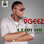9geez – I Can Do Feat. Cy Rillic