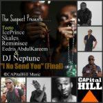 Tha Suspect – I No Send U (Final) feat. Teeto, Skales ,Ice Prince,DJ Neptune,EeDris Abdulkareem & Reminisce