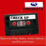 DJ Mewsic- Check Up feat. Skales, Vector & Hakym
