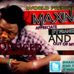 Maxino – Out Of My Mind + Appreciate ft Frankie Free