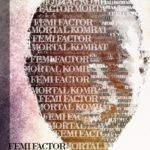 Femi Factor – Mortal Kombat