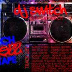 DJ SWITCH PRESENTS: March Madness – The Mixtape