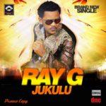 Ray G – Jukulu