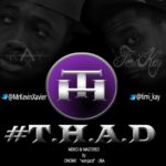 Timi Kay – #THAD ft Kay X